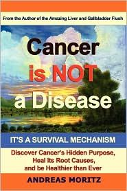 Cancer is NOT A Disease: It's a Survival Mechanism, by Andrew Moritz