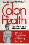 Colon Health, by Dr. Norman Walker