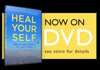 DVD - Heal Yourself: Taking Responsibility for Your Health