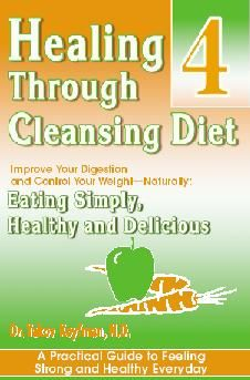 Healing Through Cleansing Improve Your Digestion and Control Your Weight-Naturally by Dr. Koyfman