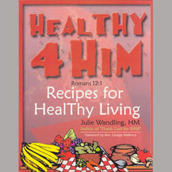 Healthy 4 Him: Recipes for Healthy Living