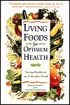 Living Foods for Optimum Health: Staying Healthy in an Unhealthy World by Brian Clement