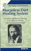 Mucusless Diet Healing System, by Arnold Ehret