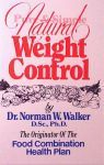 Natural Weight Control, by Dr. Norman Walker