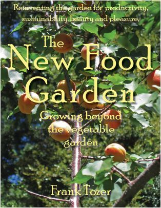 New Food Garden, the: Growing Beyond the Vegetable Garden