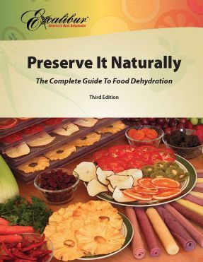 Preserve It Naturally, by Excalibur Dehydrator Co.