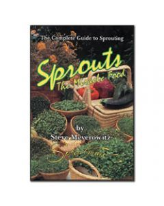 Sprouts The Miracle Food: The Complete Guide to Sprouting