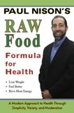 The Raw Food Formula For Health by Paul Nison